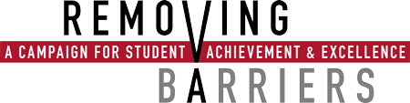 Removing Barriers - A Campaign for Student Achievement & Excellence